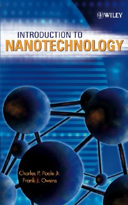 Introduction to Nanotechnology By Poole, Charles P./ Owens, Frank J.