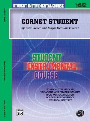 Alfred Student Instrumental Course, Cornet Student, Level 1 By Weber, Fred/ Vincent, Herman